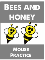 Bees and Honey Mouse Practice